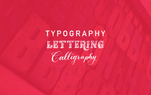 Typography, Lettering & Calligraphy - what's the difference?