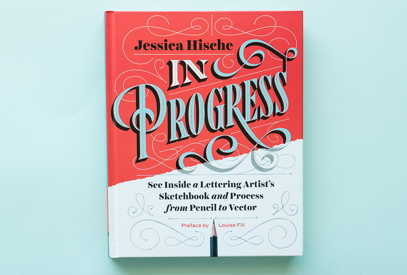 Jessica Hische's book, In Progress