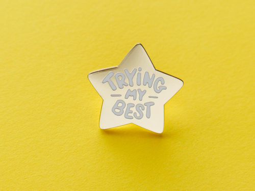 """Star shaped pin that says """"trying my best"""""""